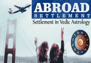 Astrology Remedies for Foreign Settlement